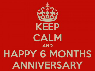 keep-calm-and-happy-6-months-anniversary